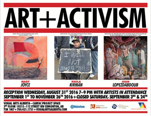 ART+ACTIVISM at the Visual Arts Alberta Project Space: Edmonton, AB