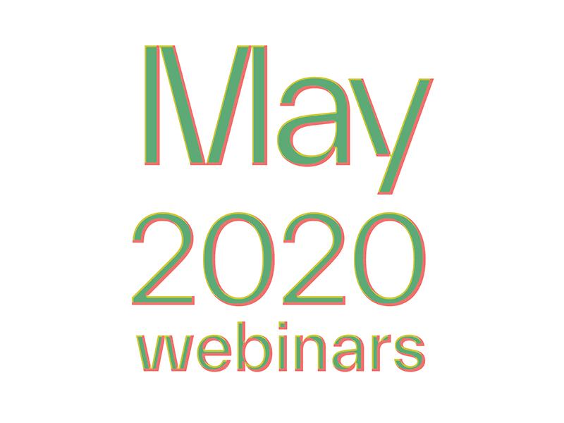 May 2020 Webinars