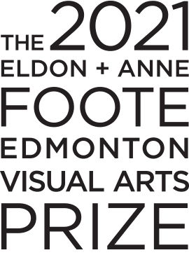 The 2021 Eldon + Anne Foote Edmonton Visual Arts Prize